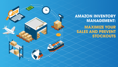 Amazon Inventory Management: Maximize Your Sales and Prevent Stockouts