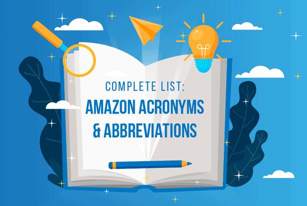 Glossary of Amazon Acronyms & Abbreviations - SellerMetrics