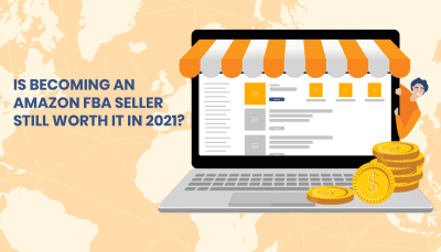 Is Becoming an Amazon FBA Seller Still Worth It in 2021?