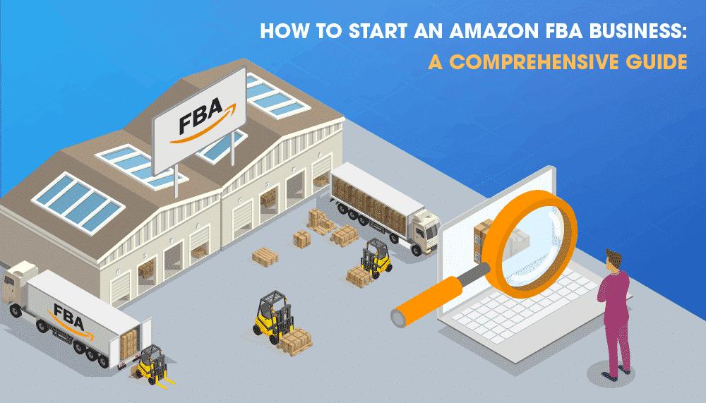 How to Start Amazon FBA Business