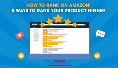 Amazon Advertising: 5 Ways to Rank Your Product Higher