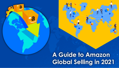 Amazon Global Selling: A 2021 Guide for FBA Sellers