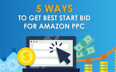 Top 5 Ways to get Best Start Bid for Amazon PPC
