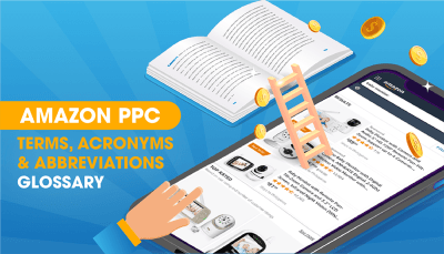 Amazon PPC Terms, Acronyms, and Abbreviations Glossary