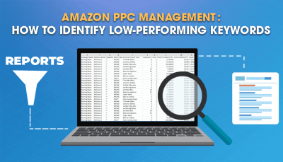 Amazon PPC Management: How to Identify Low-Performing Keywords