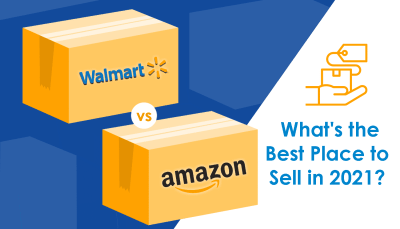 Amazon vs Walmart: What's the Best Place to Sell in 2021?