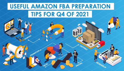 Useful Amazon FBA Preparation Tips for Q4 of 2021