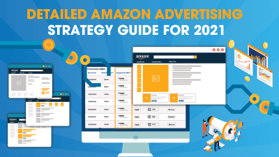 Detailed Amazon Advertising Strategy Guide for 2021