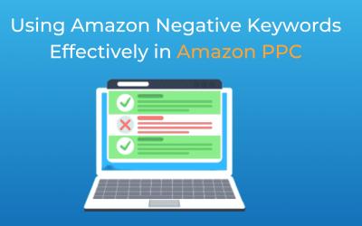 Using Amazon Negative Keywords Effectively in Amazon PPC