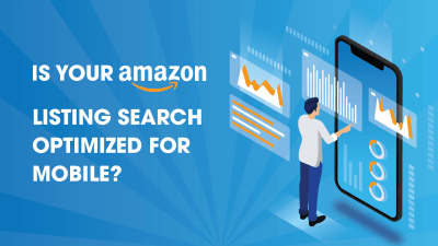 Is Your Amazon Listing Search Optimized for Mobile?